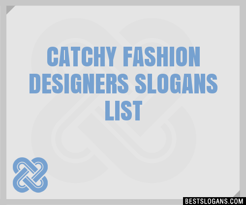 30 Catchy Fashion Designers Slogans List Taglines Phrases Names 2020