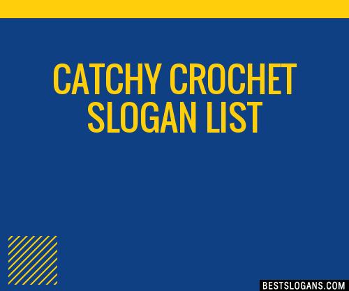 catchy crochet slogan list 202009 2331