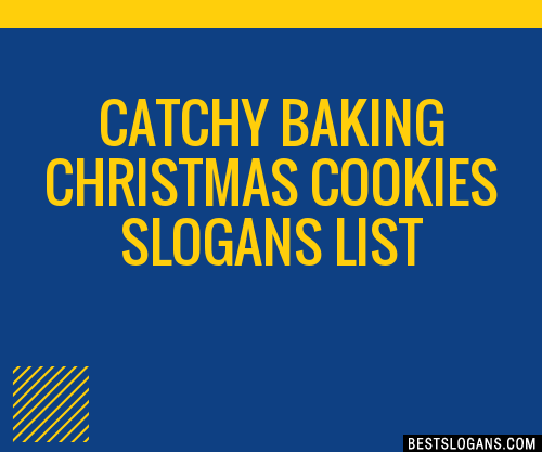 2021 Christmas Cookies 30 Catchy Baking Christmas Cookies Slogans List Taglines Phrases Names 2021
