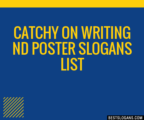 30 Catchy On Writing Nd Poster Slogans List Taglines