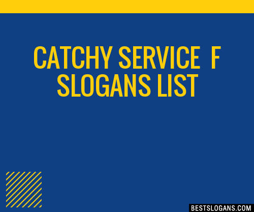 30 Catchy Service F Slogans List Taglines Phrases