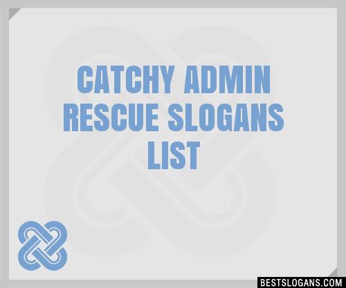 30 Catchy Admin Rescue Slogans List