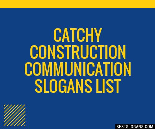 30 Catchy Construction Communication Slogans List