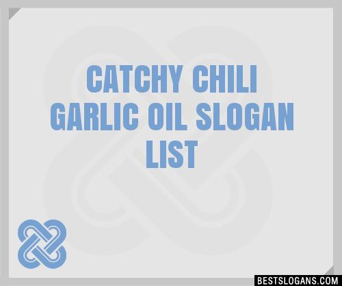30 Catchy Chili Garlic Oil Slogans List Taglines