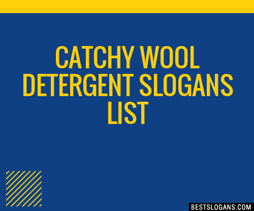 30+ Catchy Wool Detergent Slogans List, Taglines, Phrases ...